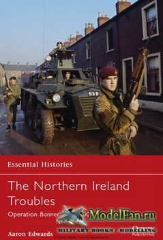 Osprey - Essential Histories 73 - The Northern Ireland Troubles: Operation Banner 1969-2007