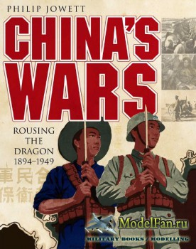 Osprey - General Military - China's Wars: Rousing the Dragon 1894-1949