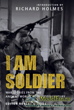 Osprey - General Military - I am Soldier: War Stories from the Ancient Worl ...