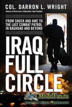 Osprey - General Military - Iraq Full Circle: From Shock and Awe to the Las ...