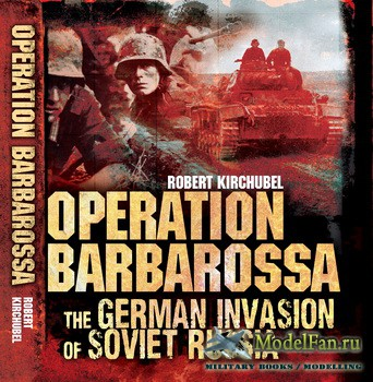 Osprey - General Military - Operation Barbarossa: The German Invasion of So ...