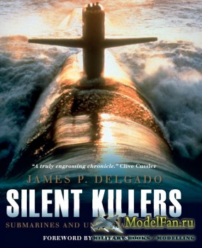 Osprey - General Military - Silent Killers: Submarines and Underwater Warfa ...