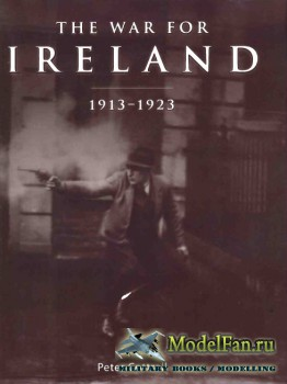 Osprey - General Military - The War for Ireland 1913-1923