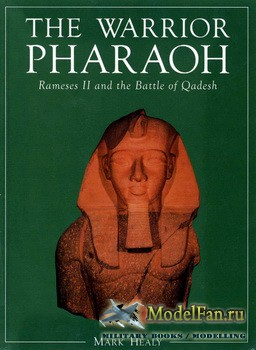 Osprey - General Military - The Warrior Pharaoh: Rameses II and the Battle of Qadesh