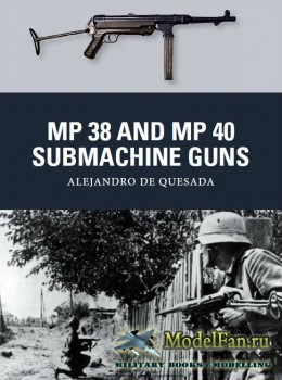 Osprey - Weapon 31 - MP 38 and MP 40 Submachine Guns