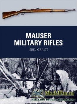 Osprey - Weapon 39 - Mauser Military Rifles