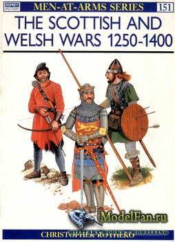 Osprey - Men at Arms 151 - The Scottish & Welsh Wars 1250-1400