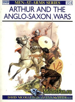 Osprey - Men at Arms 154 - Arthur and the Anglo-Saxon Wars