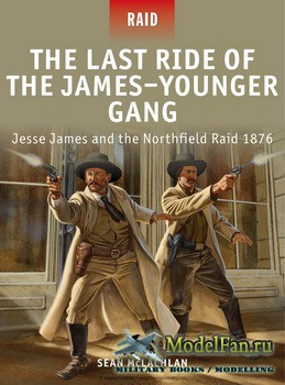 Osprey - Raid 35 - The Last Ride of the James-Younger Gang: Jesse James and the Northfield Raid 1876