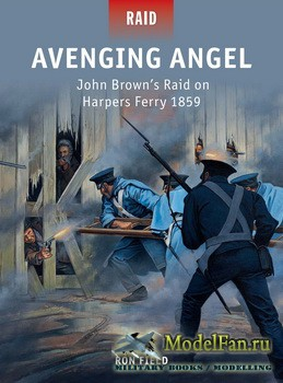 Osprey - Raid 36 - Avenging Angel: John Brown's Raid on Harpers Ferry 1859