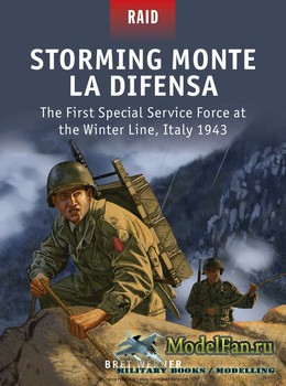Osprey - Raid 48 - Storming Monte La Difensa: The First Special Service Force at the Winter Line, Italy 1943