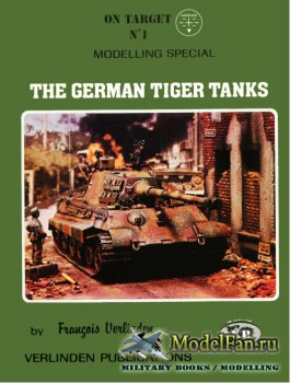 Verlinden Publications (On Target №1) - The German Tiger Tanks