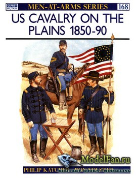 Osprey - Men at Arms 168 - US Cavalry on the Plains 1850-1890