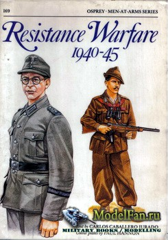 Osprey - Men at Arms 169 - Resistance Warfare 1940-1945