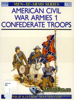 Osprey - Men at Arms 170 - American Civil War Armies (1): Confederate Troop ...