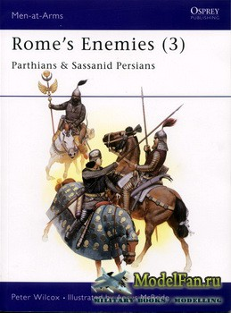 Osprey - Men at Arms 175 - Rome's Enemies (3): Parthians and Sassanid Pers ...