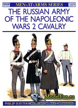 Osprey - Men at Arms 189 - The Russian Army of the Napoleonic Wars (2): Cav ...