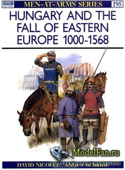 Osprey - Men at Arms 195 - Hungary and the Fall of Eastern Europe 1000-1568