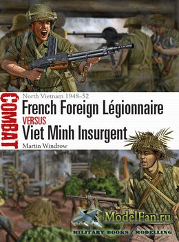 Osprey - Combat 36 - French Foreign Legionnaire vs Viet Minh Insurgent