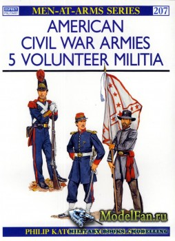 Osprey - Men at Arms 207 - American Civil War Armies (5): Volunteer Militia