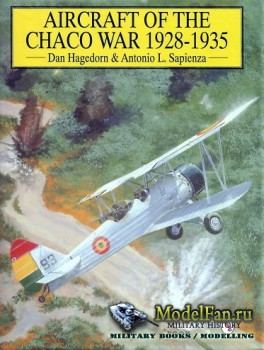 Schiffer Publishing - Aircraft of the Chaco War 1928-1935