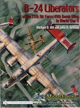 Schiffer Publishing - B-24 Liberators of the 15th Air Force/49th Bomb Wing  ...