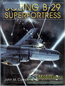 Schiffer Publishing - Boeing B-29 Superfortress: American Bomber Aircraft in World War II Vol.II