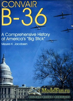 "Schiffer Publishing - Convair B-36: A Comprehensive History of America's ""Big Stick"""