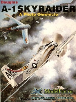Schiffer Publishing - Douglas A-1 Skyraider: A Photo Chronicle