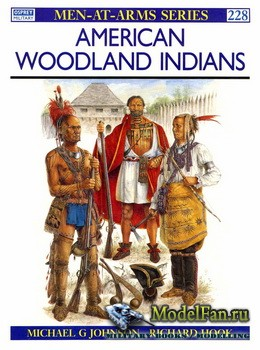 Osprey - Men at Arms 228 - American Woodland Indians