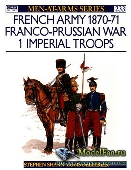 Osprey - Men at Arms 233 - French Army 1870-1871 Franco-Prussian War (1): I ...