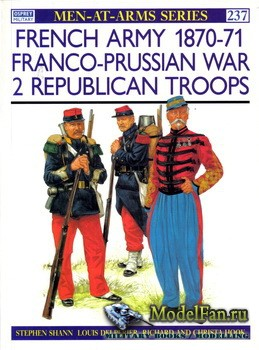 Osprey - Men at Arms 237 - French Army 1870-1871 Franco-Prussian War (2): R ...