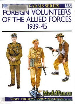 Osprey - Men at Arms 238 - Foreign Volunteers of the Allied Forces 1939-1945