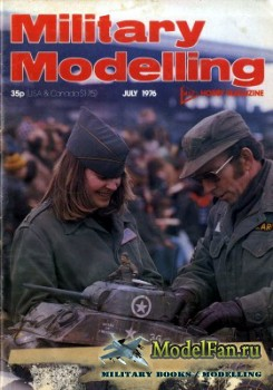 Military Modelling Vol.6 No.7 (July 1976)