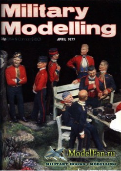 Military Modelling Vol.7 No.4 (April 1977)