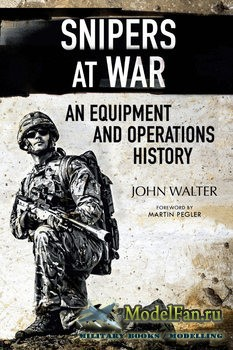 Snipers at War: An Equipment and Operations History (John Walter)
