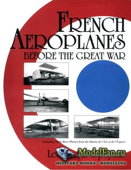 Schiffer Publishing - French Aeroplanes Before the Great War