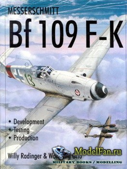 Schiffer Publishing - Messerschmitt Bf109 F-K: Development/Testing/Production