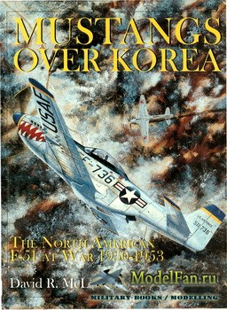 Schiffer Publishing - Mustangs Over Korea: The North American F-51 at War 1950-1953