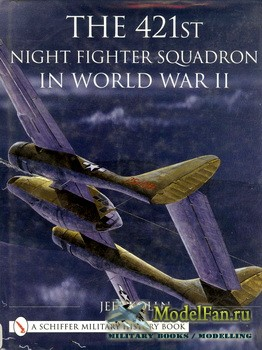 Schiffer Publishing - The 421st Night Fighter Squadron in World War II
