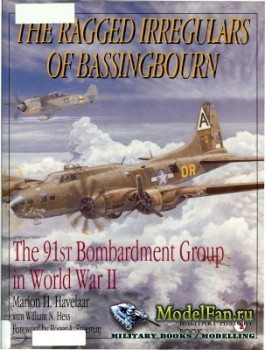 Schiffer Publishing - The Ragged Irregulars of Bassingbourn: The 91st Bombardment Group in World War II