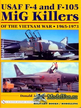 Schiffer Publishing - USAF F-4 and F-105 MiG Killers of the Vietnam War: 19 ...