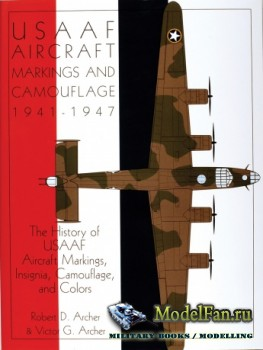 Schiffer Publishing - USAAF Aircraft Markings and Camouflage 1941-1947: The ...