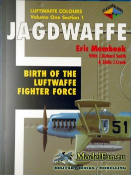 Classic Publications (Luftwaffe Colours) - Jagdwaffe (Vol.1 Sec.1): Birth o ...