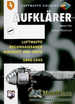 Classic Publications (Luftwaffe Colours) - Aufklarer (Vol.2): Luftwaffe Rec ...