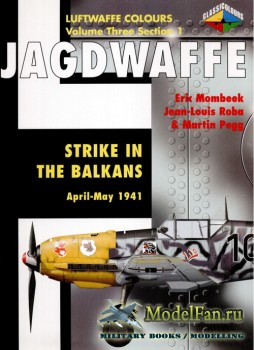 Classic Publications (Luftwaffe Colours) - Jagdwaffe (Vol.3 Sec.1): Strike  ...