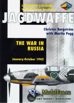Classic Publications (Luftwaffe Colours) - Jagdwaffe (Vol.3 Sec.4): The War ...