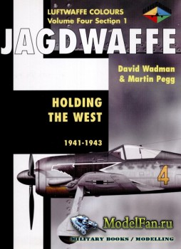 Classic Publications (Luftwaffe Colours) - Jagdwaffe (Vol.4 Sec.1): Holding ...