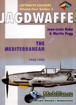 Classic Publications (Luftwaffe Colours) - Jagdwaffe (Vol.4 Sec.2): The Med ...