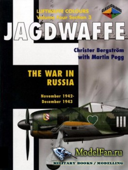 Classic Publications (Luftwaffe Colours) - Jagdwaffe (Vol.4 Sec.3): The War ...